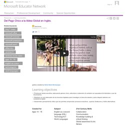 Microsoft Educator Network - Resources : Learning Activities : Del Pago Chico a la Aldea Global en Inglés.