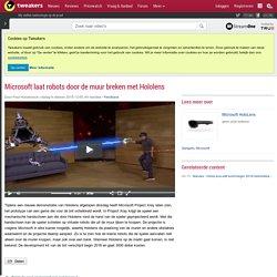 Microsoft laat robots door de muur breken met Hololens - Beeld en geluid - Video's