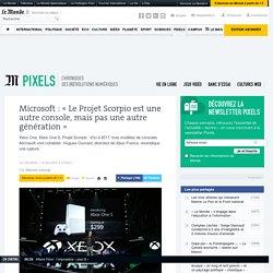 Microsoft: «Le Projet Scorpio est une autre console, mais pas une autre génération»