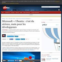 Microsoft + Ubuntu : c'est du sérieux, mais pour les développeurs - ZDNet