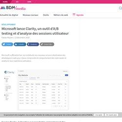 Microsoft lance Clarity, un outil d'A/B testing et d'analyse des sessions utilisateur - BDM