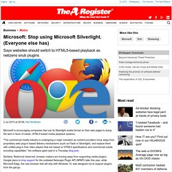 Microsoft: Stop using Microsoft Silverlight. (Everyone else has)