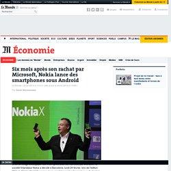 Six mois après son rachat par Microsoft, Nokia lance des smartphones sous Android