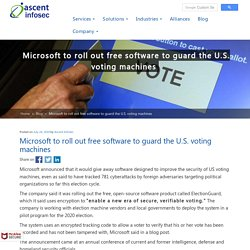 Microsoft to roll out free software to guard the U.S. voting machines