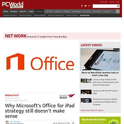 Why Microsoft's Office for iPad strategy still doesn't make sense