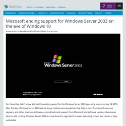 Microsoft ending support for Windows Server 2003 on the eve of Windows 10