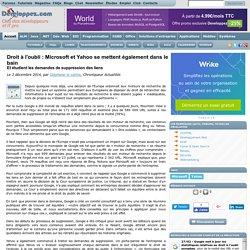 Droit à l'oubli : Microsoft et Yahoo se mettent également dans le bain et étudient les demandes de suppression des liens