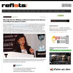 Microsoft et Ben Ali : Wikileaks confirme les soupçons d'une aide pour la surveillance des citoyens Tunisiens