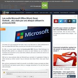 Les outils Microsoft Office (Word, Excel, Outlook...etc) visés par une attaque utilisant le protocole DDE