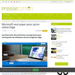 Microsoft veut payer pour qu'on utilise Edge