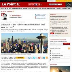 """Microsoft : """"Les villes du monde entier se font concurrence"""""""