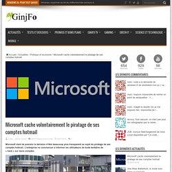 Microsoft cache volontairement le piratage de ses comptes hotmail