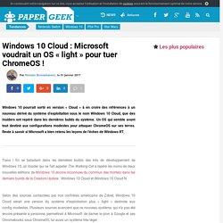 """Windows 10 Cloud : Microsoft voudrait un OS """"light"""" pour tuer ChromeOS !"""