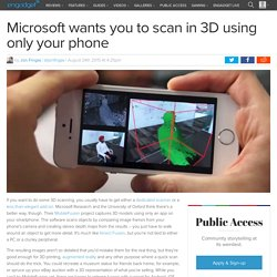 Microsoft wants you to scan in 3D using only your phone