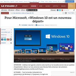 Pour Microsoft, «Windows 10 est un nouveau départ»