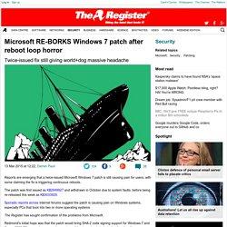 Microsoft RE-BORKS Windows 7 patch after reboot loop horror