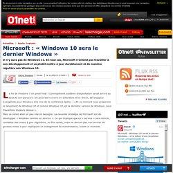 Microsoft : « Windows 10 sera le dernier Windows »