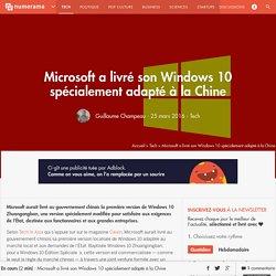 Microsoft a livré son Windows 10 spécialement adapté à la Chine - Tech