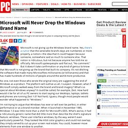 Microsoft will Never Drop the Windows Brand Name | Lance Ulanoff