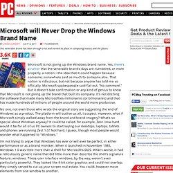 Microsoft will Never Drop the Windows Brand Name | Lance Ulanoff