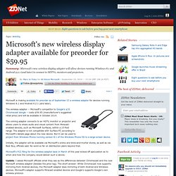 Microsoft's new wireless display adapter available for preorder for $59.95