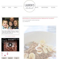 Microwave Cinnamon Maple Breakfast Quinoa – Lauren's Latest