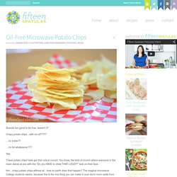 Oil-Free Microwave Potato Chips » Fifteen Spatulas