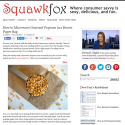 How to Microwave Gourmet Popcorn in a Brown Paper Bag