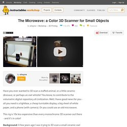 The Microwave: a Color 3D Scanner for Small Objects : 6 Steps (with Pictures) - Instructables