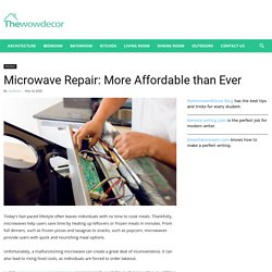 Microwave Repair: More Affordable than Ever · Wow Decor