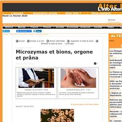 Microzymas et bions, orgone et prâna