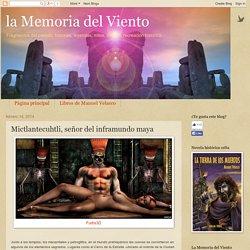 la Memoria del Viento: Mictlantecuhtli, señor del inframundo maya