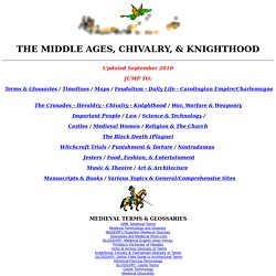 Middle Ages: Links to pages about Chivalry, Knighthood, Timelines, Maps