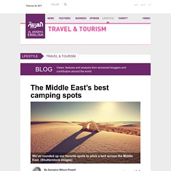 The Middle East's best camping spots - Al Arabiya English