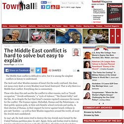 The Middle East conflict is hard to solve but easy to explain - Dennis Prager - Page full
