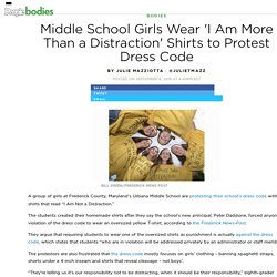 Middle School Girls Wear 'I Am More Than a Distraction' Shirts to Protest Dress Code