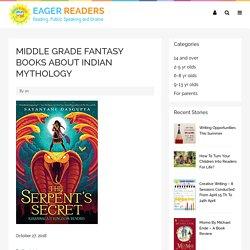 MIDDLE GRADE FANTASY BOOKS ABOUT INDIAN MYTHOLOGY