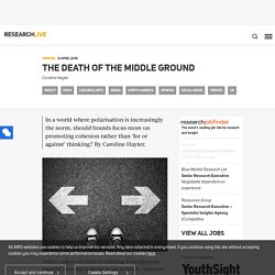 The death of the middle ground