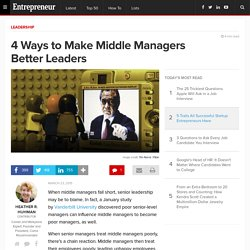 4 Ways to Make Middle Managers Better Leaders