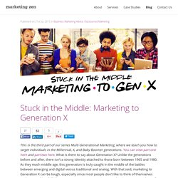 Stuck in the Middle: Marketing to Generation X