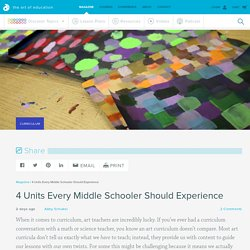 4 Units Every Middle Schooler Should Experience - The Art of Ed