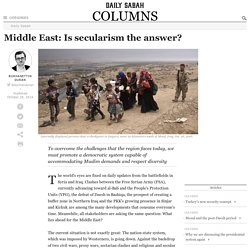 Middle East: Is secularism the answer? - Burhanettin Duran