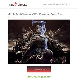 Middle Earth Shadow of War Download Crack Free - King Of Cracks