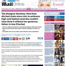 Kate Middleton went from high street chic to elite fashion according to new accounts