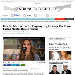 Kate Middleton Has An Empowering Message For Those Facing Mental Health Stigma