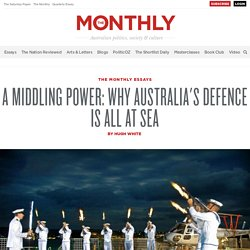 A Middling Power: Why Australia's defence is all at sea: