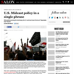 U.S. Mideast policy in a single phrase - Glenn Greenwald