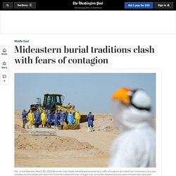 Mideastern burial traditions clash with fears of contagion - Latest Covid 19 Corona Virus News, Corona Updates and Deals