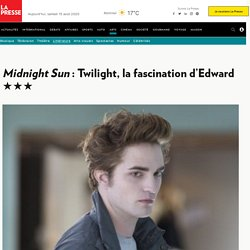 Midnight Sun : Twilight, la fascination d'Edward ★★★...