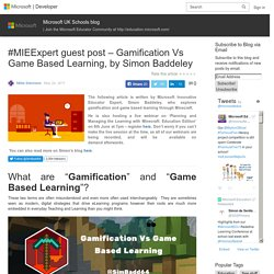 #MIEExpert guest post – Gamification Vs Game Based Learning, by Simon Baddeley – Microsoft UK Schools blog